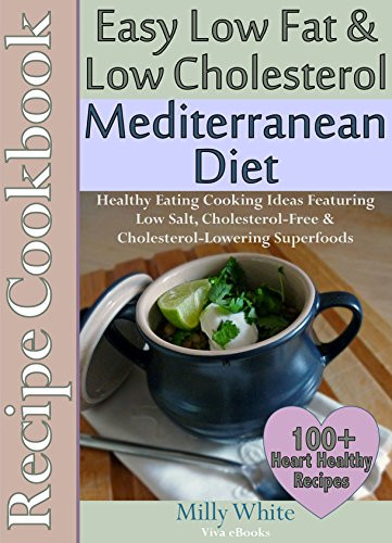 Recipes For Low Cholesterol Diet Easy Low Fat & Low Cholesterol Mediterranean Diet Recipe